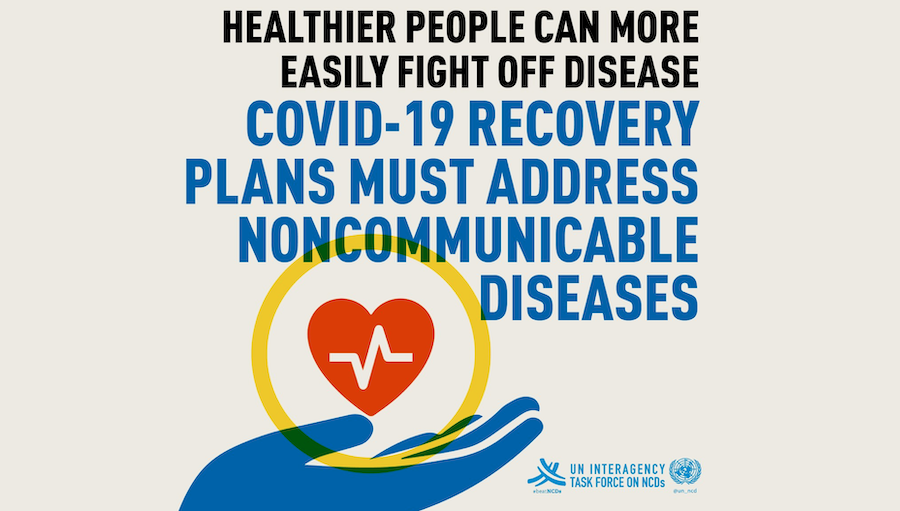Graphic from UN NCD Taskforce calling for NCDs in COVID recovery plans